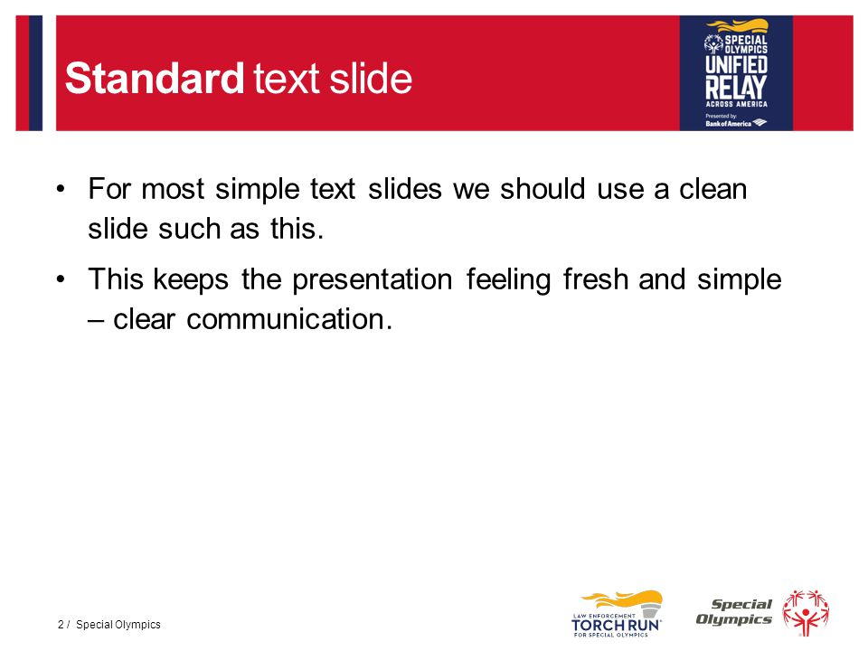 Standard text slide For most simple text slides we should use a clean slide such as this.