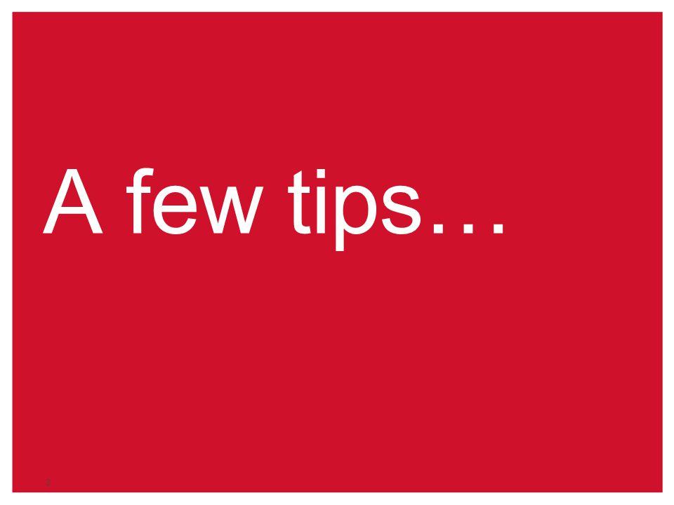 A few tips… 3