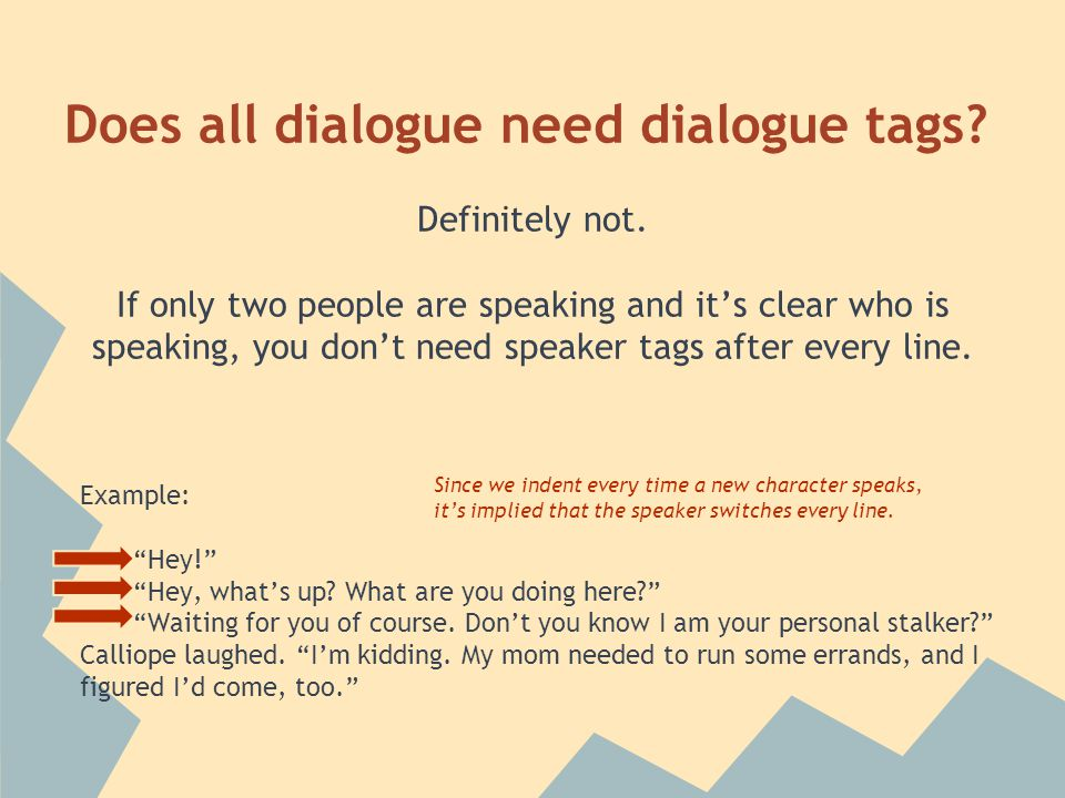 Does all dialogue need dialogue tags. Definitely not.