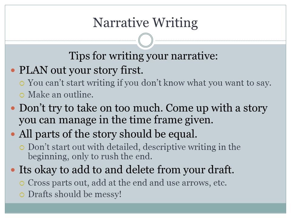 Narrative Writing Tips for writing your narrative: PLAN out your story first.