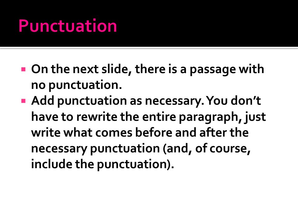  On the next slide, there is a passage with no punctuation.
