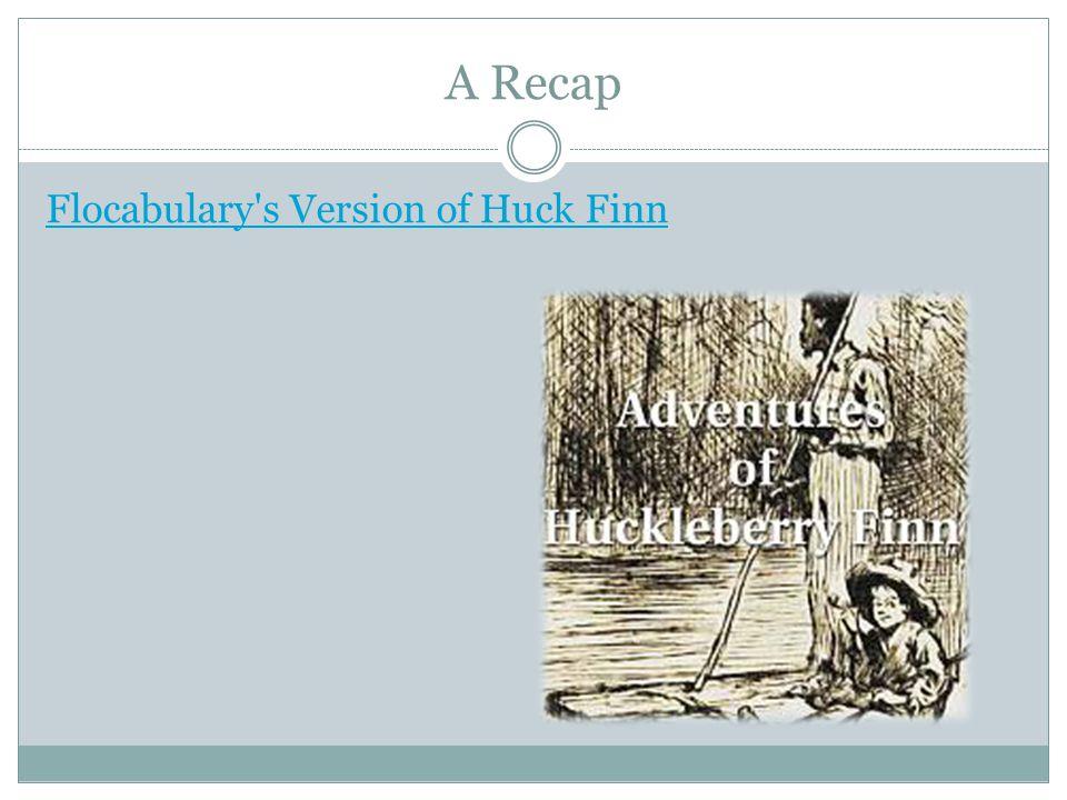 A Recap Flocabulary s Version of Huck Finn