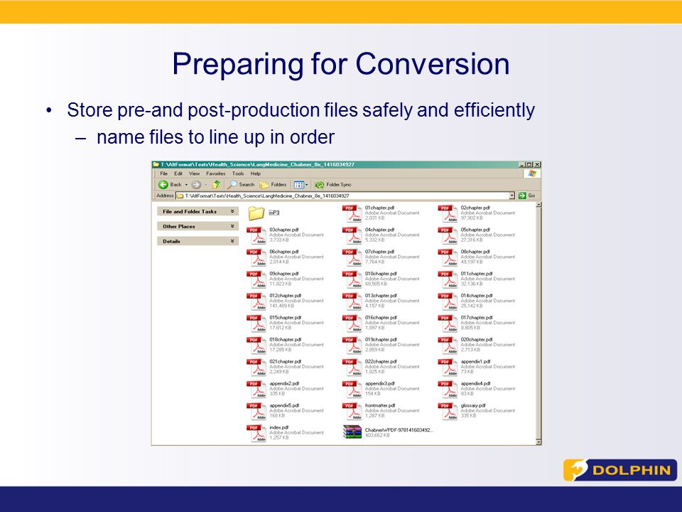 Preparing for Conversion Store pre-and post-production files safely and efficiently –name files to line up in order