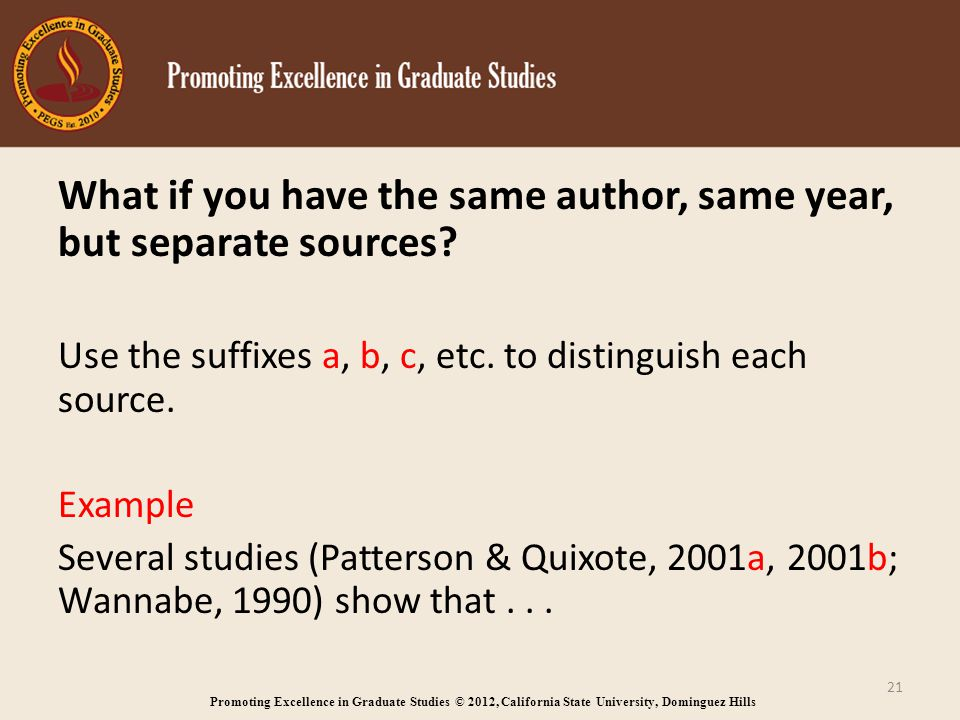 Promoting Excellence in Graduate Studies © 2012, California State University, Dominguez Hills What if you have the same author, same year, but separate sources.