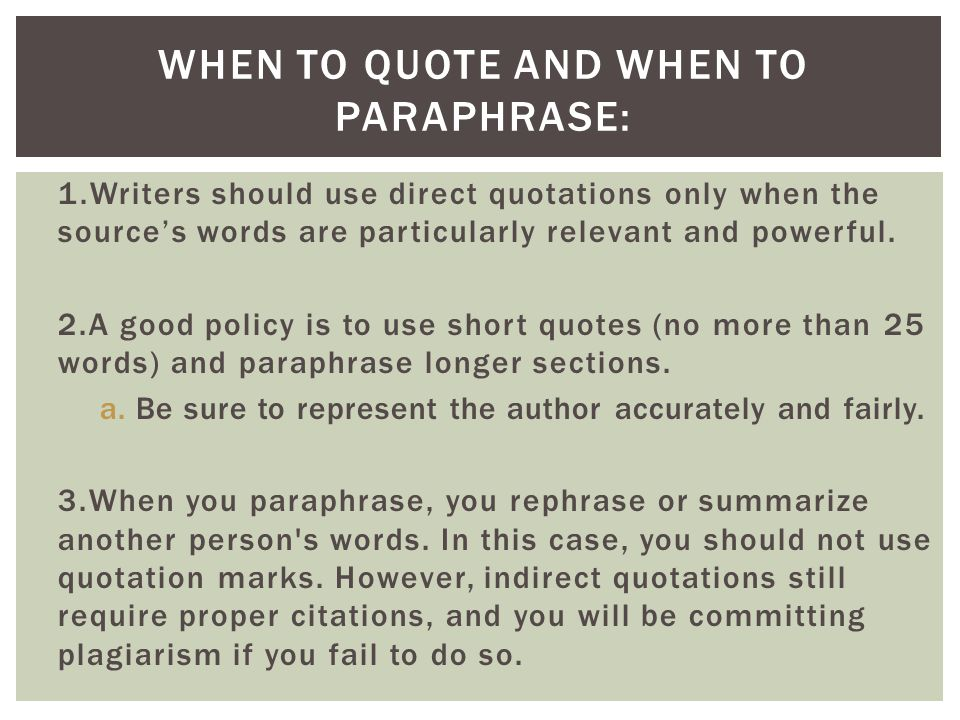 1.Writers should use direct quotations only when the source's words are particularly relevant and powerful.