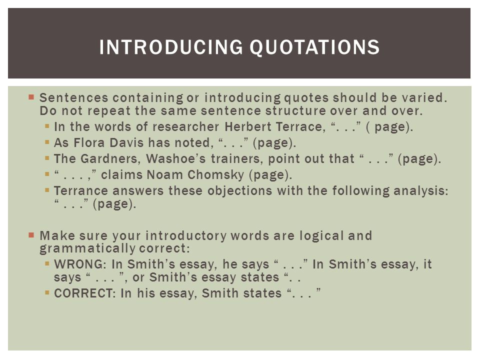  Sentences containing or introducing quotes should be varied.