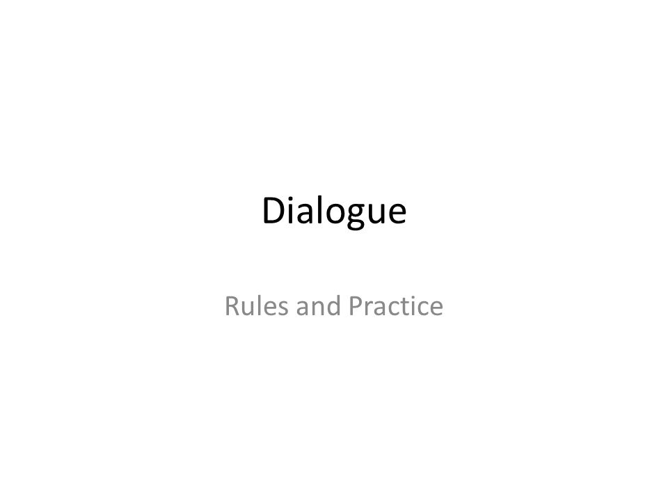 Dialogue Rules and Practice