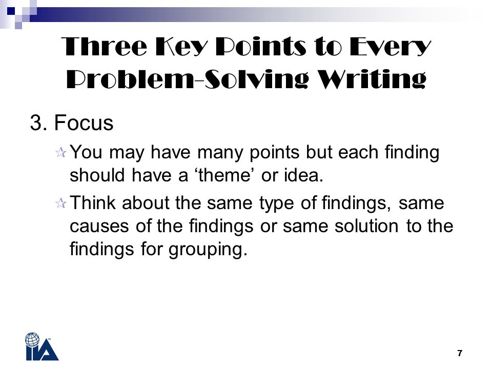 7 Three Key Points to Every Problem-Solving Writing 3.