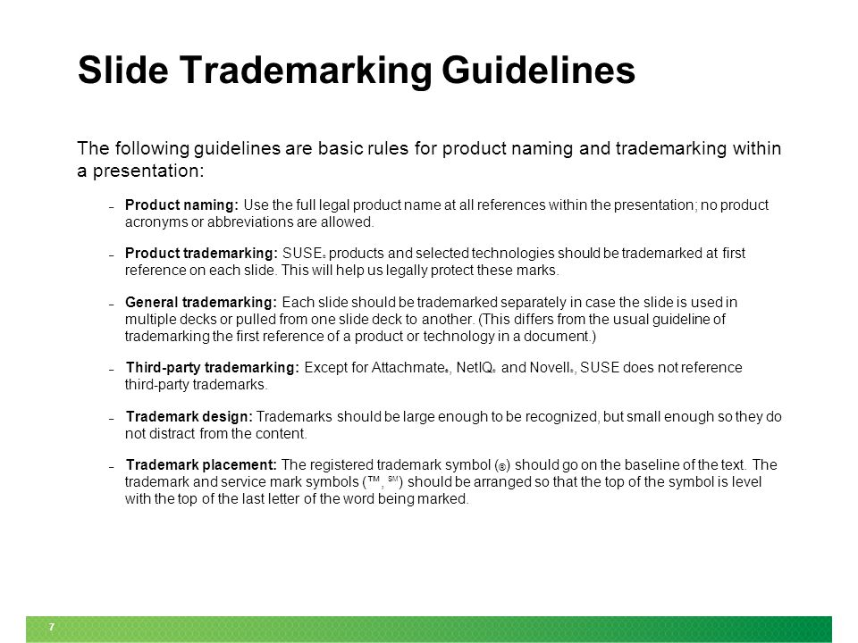 7 Slide Trademarking Guidelines The following guidelines are basic rules for product naming and trademarking within a presentation: – Product naming: