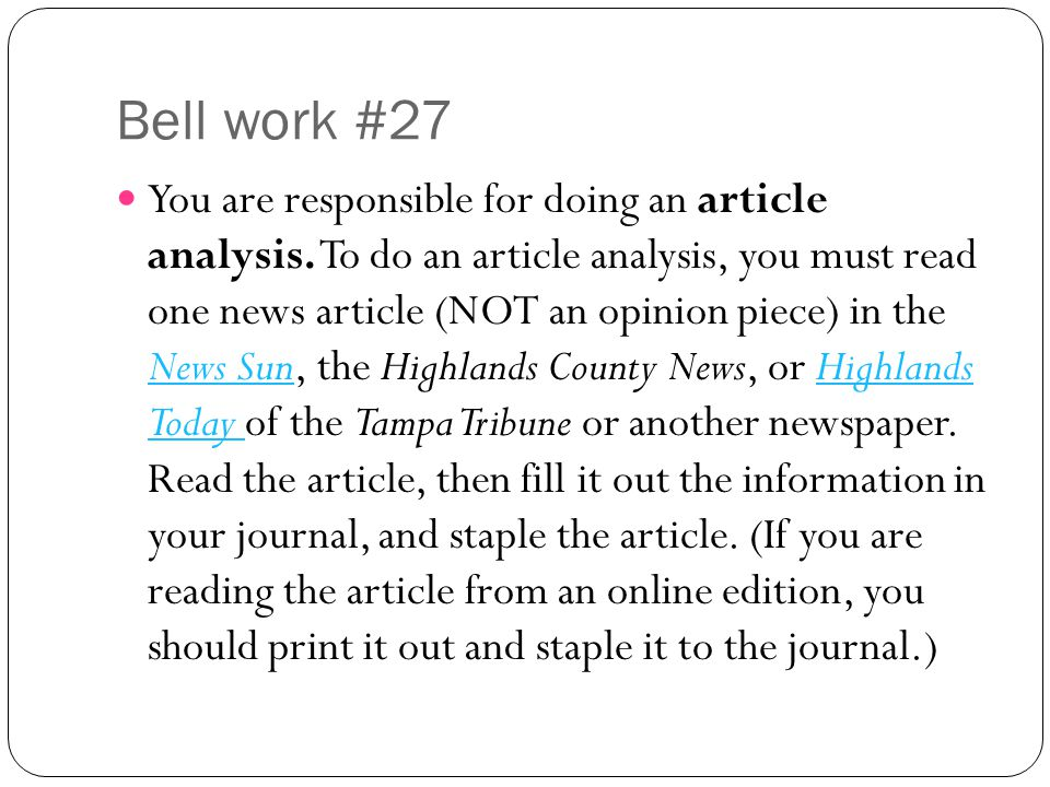 Bell work #27 You are responsible for doing an article analysis.