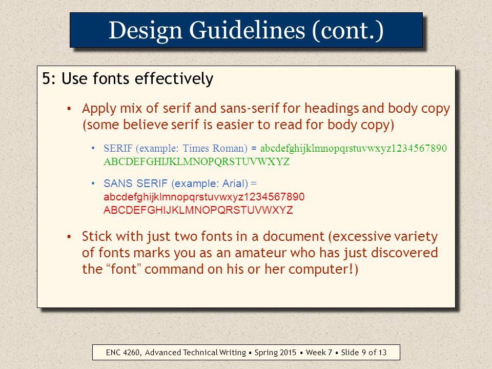 ENC 4260, Advanced Technical Writing Spring 2015 Week 7 Slide 8 of 13 Design Guidelines (continued) 4.