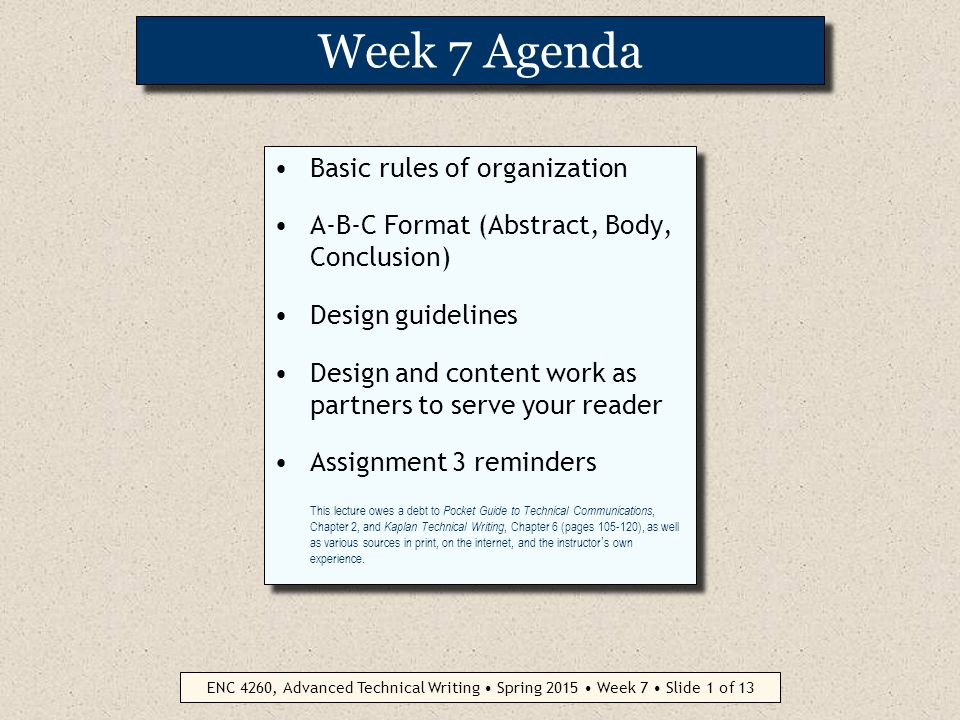 ENC 4260, Advanced Technical Writing Structure and Design in Technical Documents Week 7 Spring 2015 USF Sarasota-Manatee Length of this lecture audio (13 slides) = 00:24:49 Jot down the three audio codes and the numbers of the slides where they are mentioned.