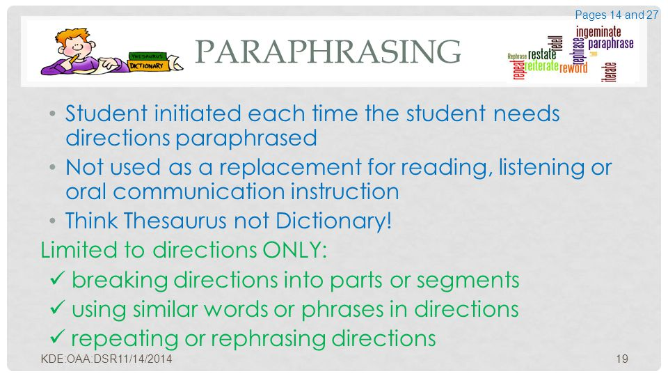 PARAPHRASING Student initiated each time the student needs directions paraphrased Not used as a replacement for reading, listening or oral communicati