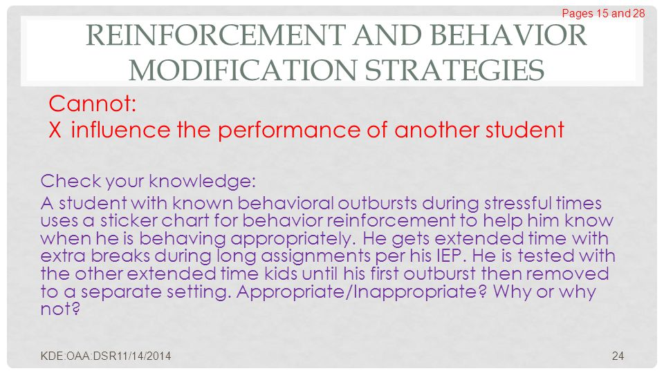REINFORCEMENT AND BEHAVIOR MODIFICATION STRATEGIES Cannot: X influence the performance of another student Check your knowledge: A student with known b