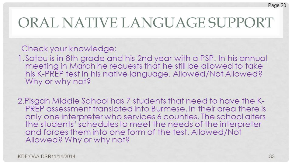 ORAL NATIVE LANGUAGE SUPPORT Check your knowledge: 1.Satou is in 8th grade and his 2nd year with a PSP. In his annual meeting in March he requests tha
