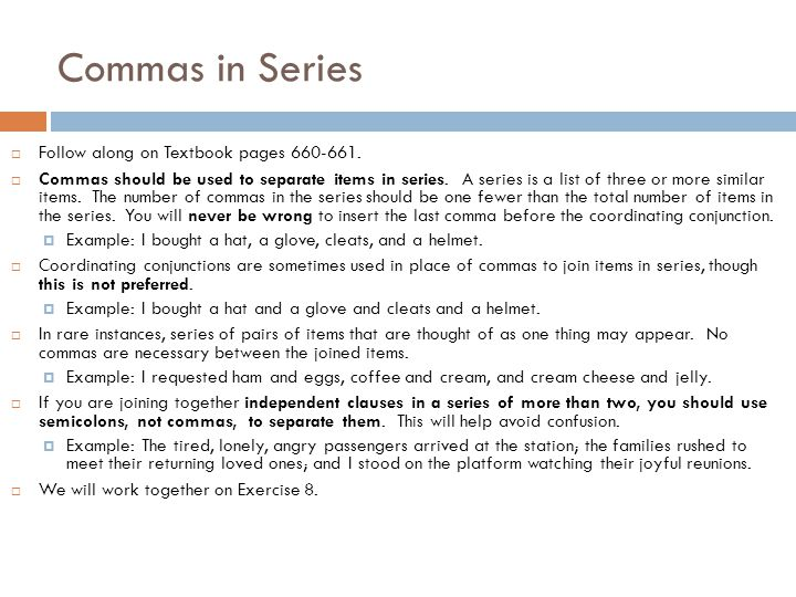Commas in Series  Follow along on Textbook pages 660-661.