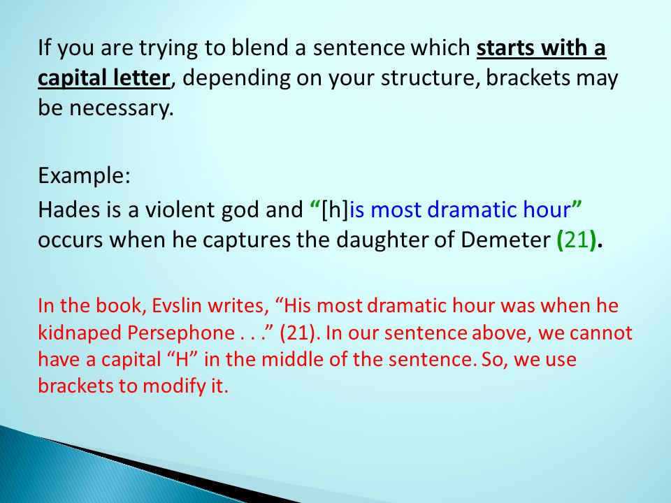 If you are trying to blend a sentence which starts with a capital letter, depending on your structure, brackets may be necessary.