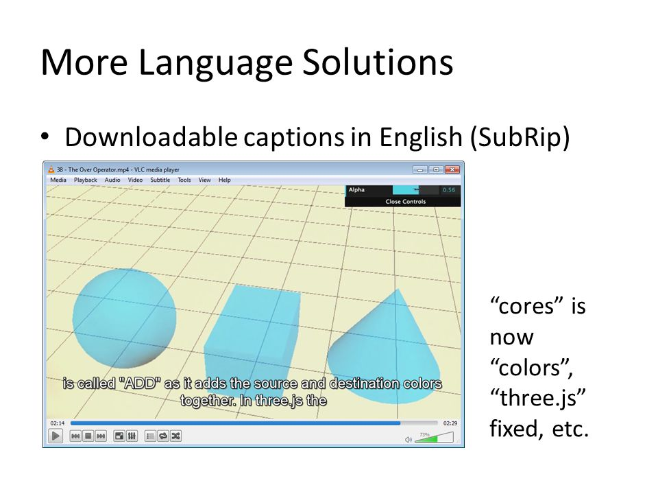 More Language Solutions Downloadable captions in English (SubRip) cores is now colors , three.js fixed, etc.