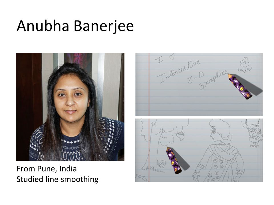 Anubha Banerjee From Pune, India Studied line smoothing