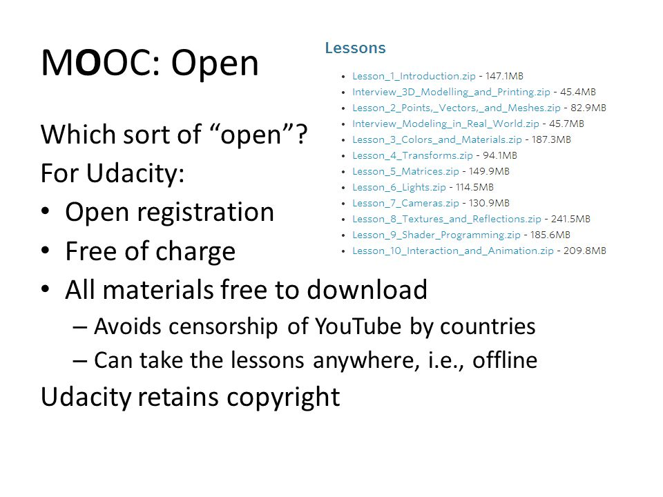MOOC: Online Series of short lectures (3 minutes is long) Quizzes and exercises along the way Why.