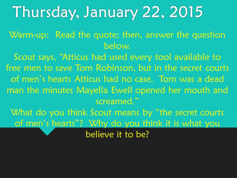 Thursday, January 22, 2015 Warm-up: Read the quote; then, answer the question below.