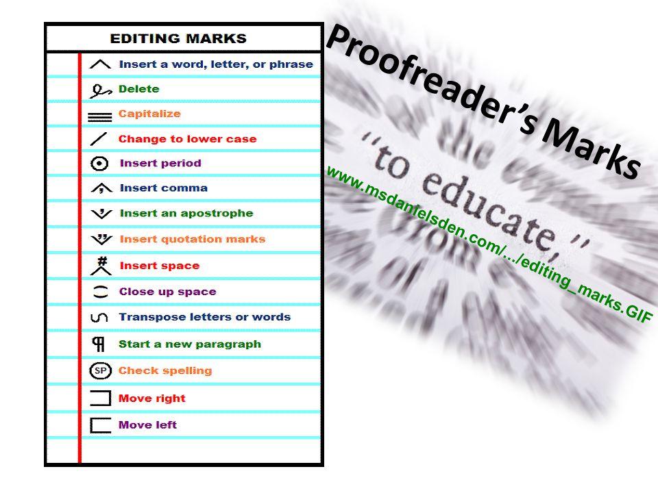 Proofreader's Marks www.msdanielsden.com/.../editing_marks.GIF