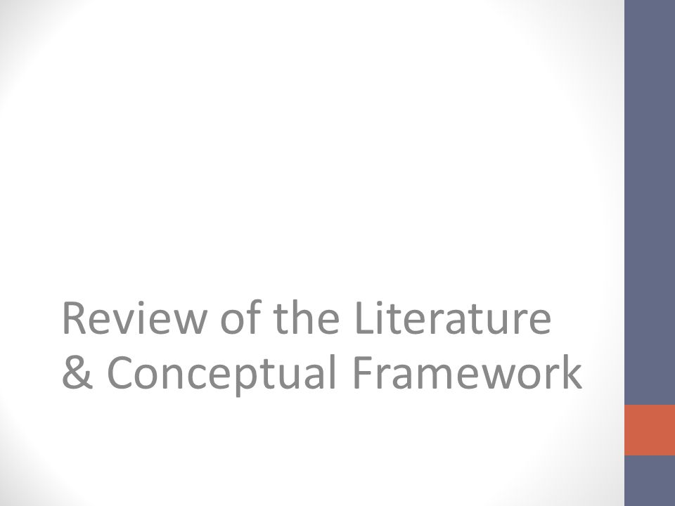 Review of the Literature & Conceptual Framework