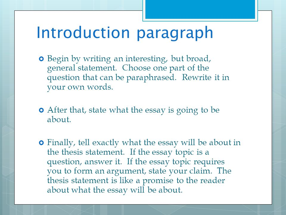 Introduction paragraph The HOOK , Provide Background & set the scene.
