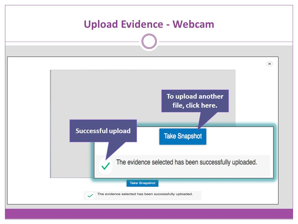 Upload Evidence - Webcam Successful upload To upload another file, click here.