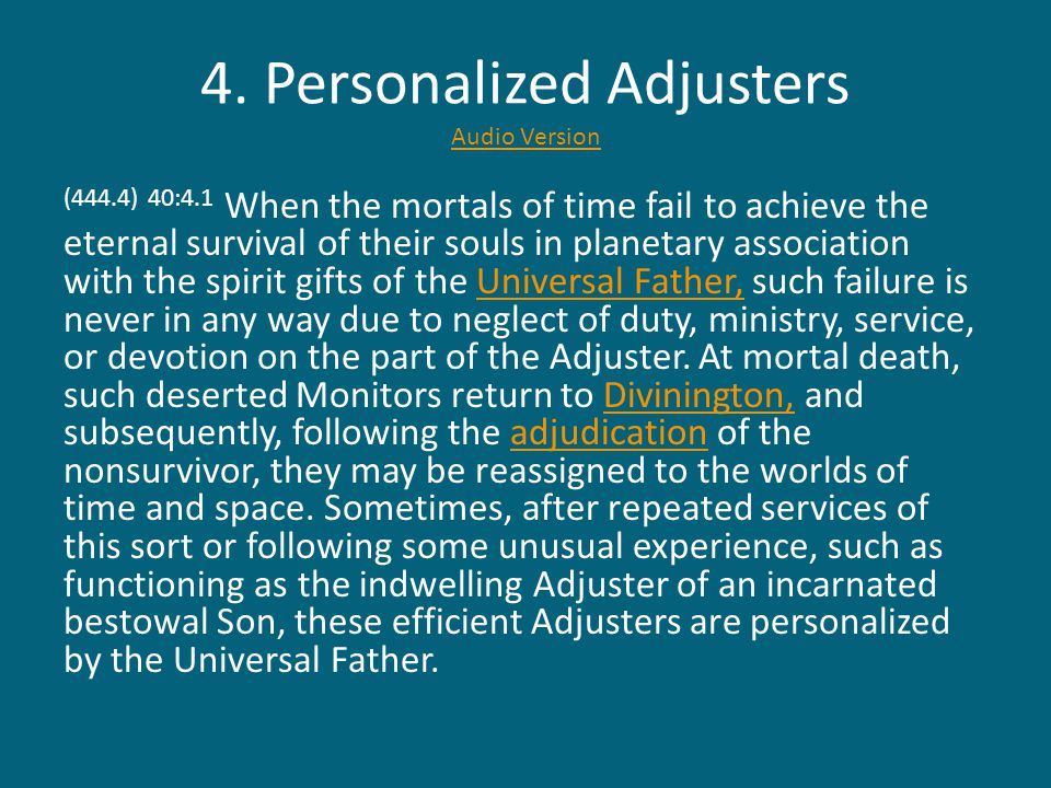 4. Personalized Adjusters Audio Version Audio Version (444.4) 40:4.1 When the mortals of time fail to achieve the eternal survival of their souls in p