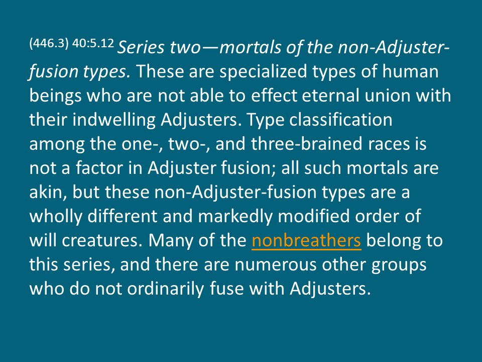 (446.3) 40:5.12 Series two—mortals of the non-Adjuster- fusion types.
