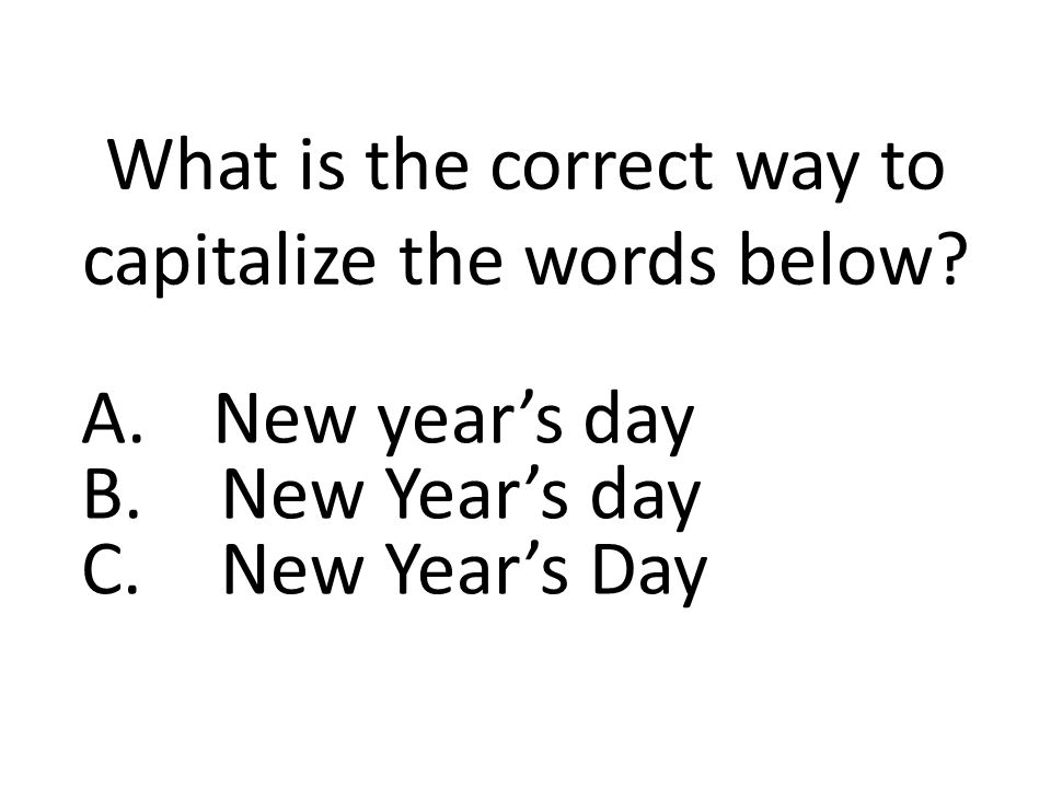 What is the correct way to capitalize the words below.