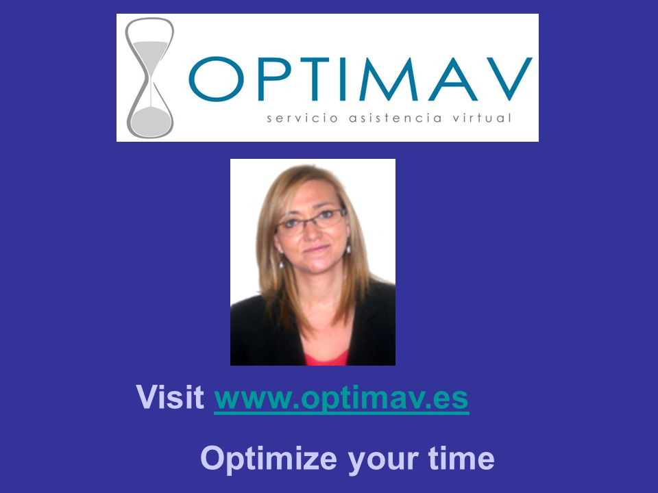 Visit www.optimav.eswww.optimav.es Optimize your time