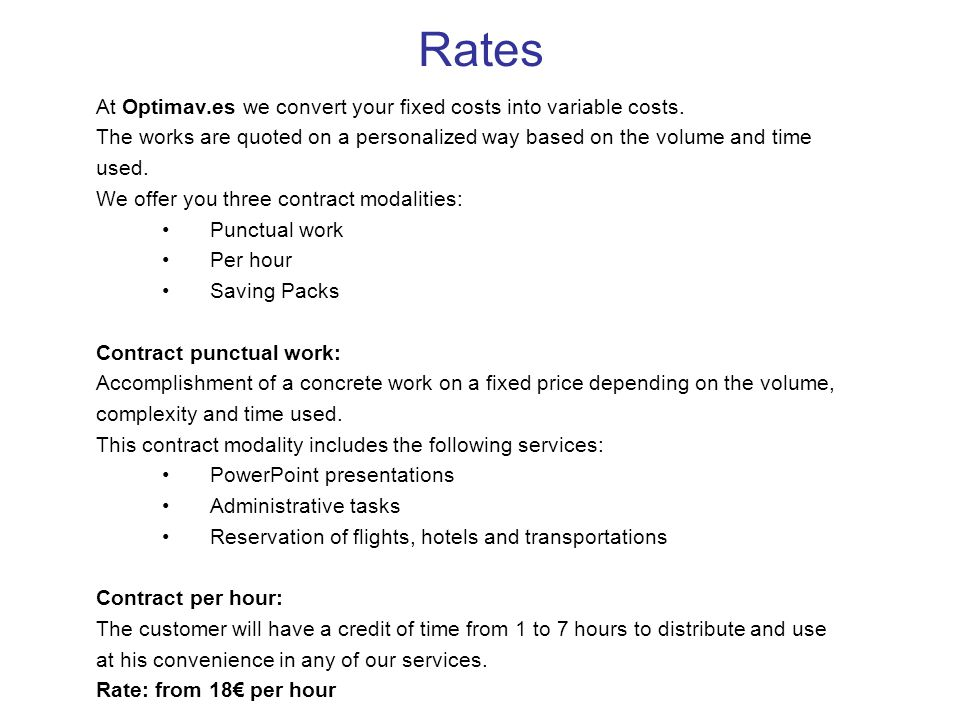 Rates At Optimav.es we convert your fixed costs into variable costs.