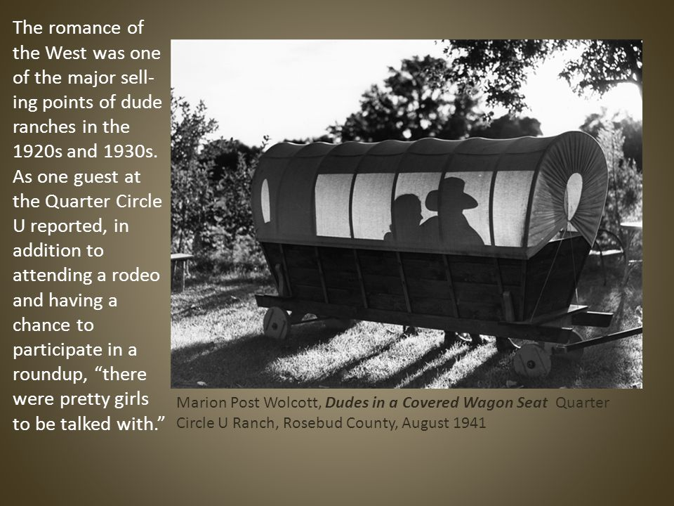 The romance of the West was one of the major sell- ing points of dude ranches in the 1920s and 1930s.
