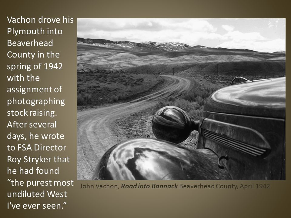 Vachon drove his Plymouth into Beaverhead County in the spring of 1942 with the assignment of photographing stock raising.
