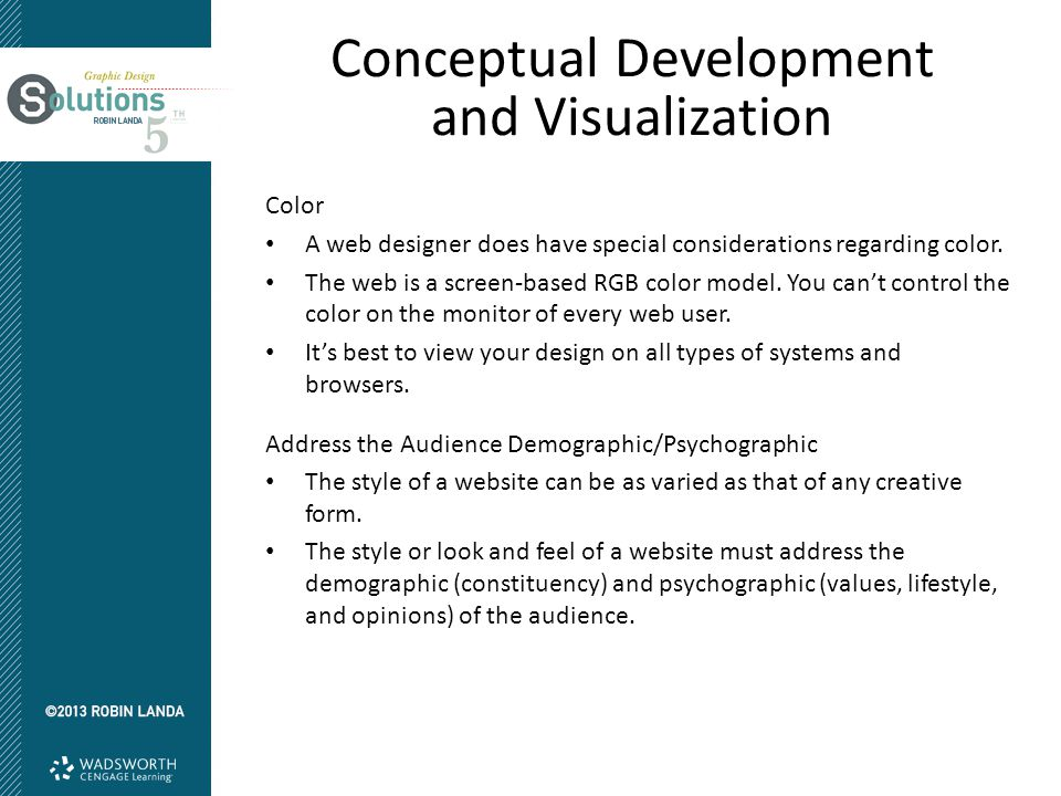Conceptual Development and Visualization Color A web designer does have special considerations regarding color. The web is a screen-based RGB color mo
