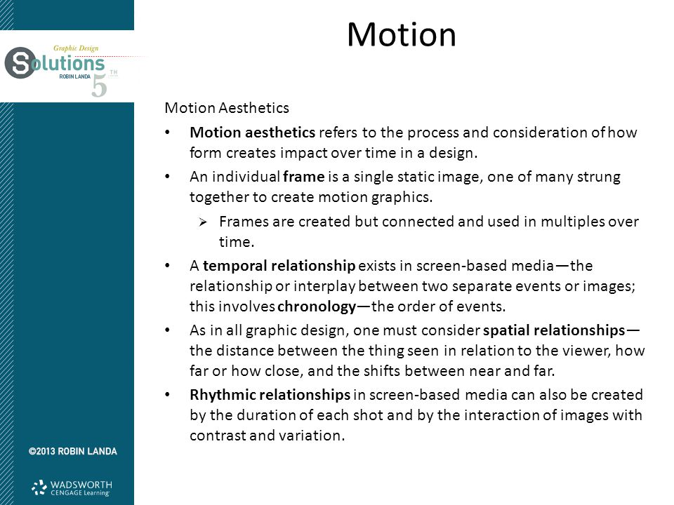 Motion Motion Aesthetics Motion aesthetics refers to the process and consideration of how form creates impact over time in a design. An individual fra