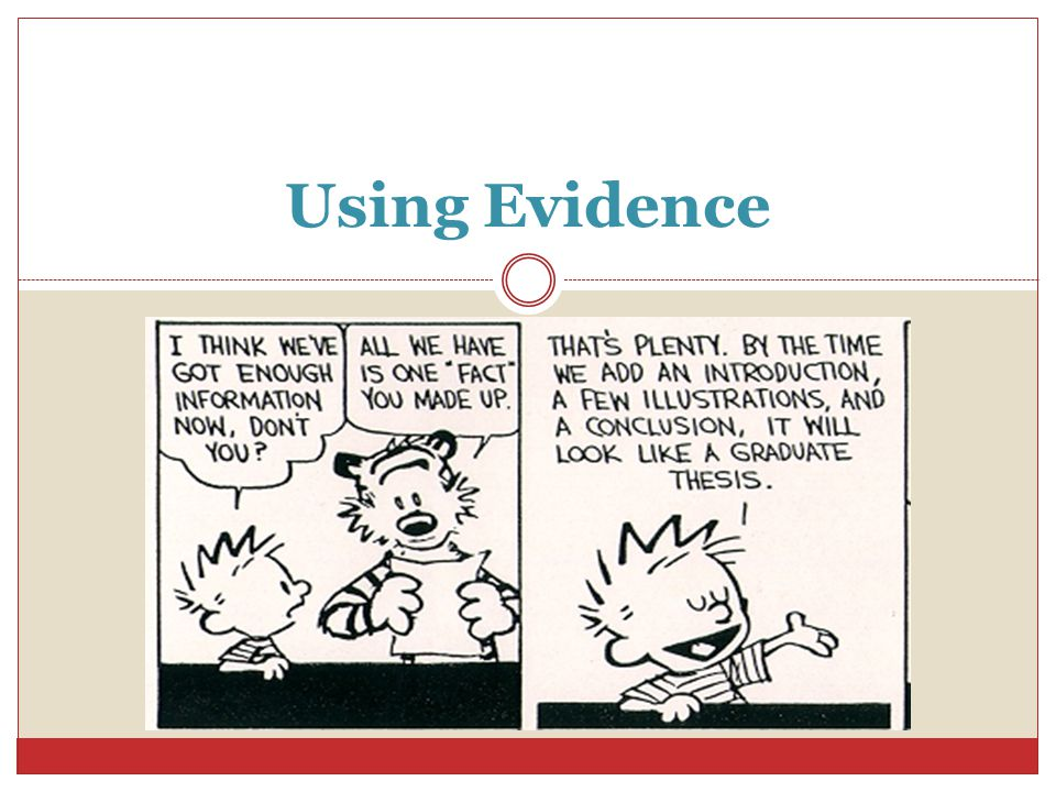 EVIDENCE IS THE SUPPORT AN AUTHOR PROVIDES FOR HIS CLAIM—HIS GROUNDS FOR BELIEF.