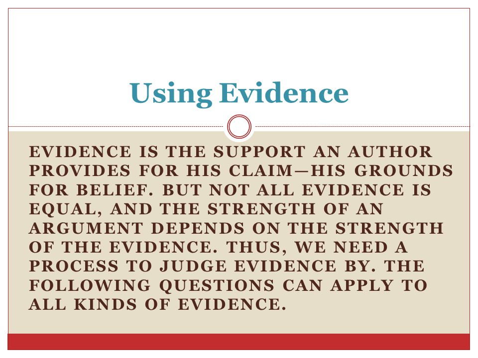Questions to ask yourself: IS THE EVIDENCE SUFFICIENT.