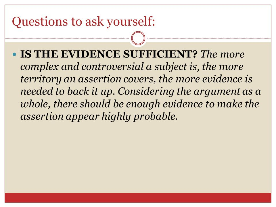 Questions to ask yourself: IS THE EVIDENCE RELEVANT.