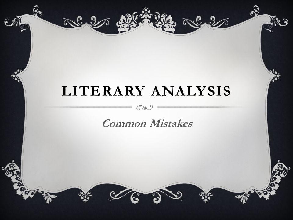LITERARY ANALYSIS Common Mistakes