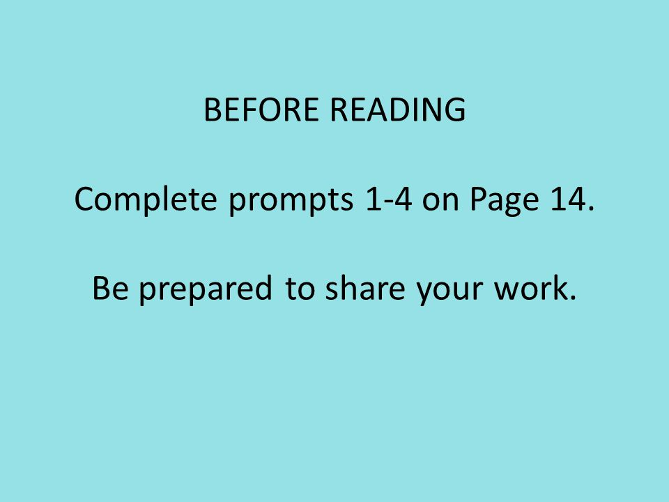 BEFORE READING Complete prompts 1-4 on Page 14. Be prepared to share your work.