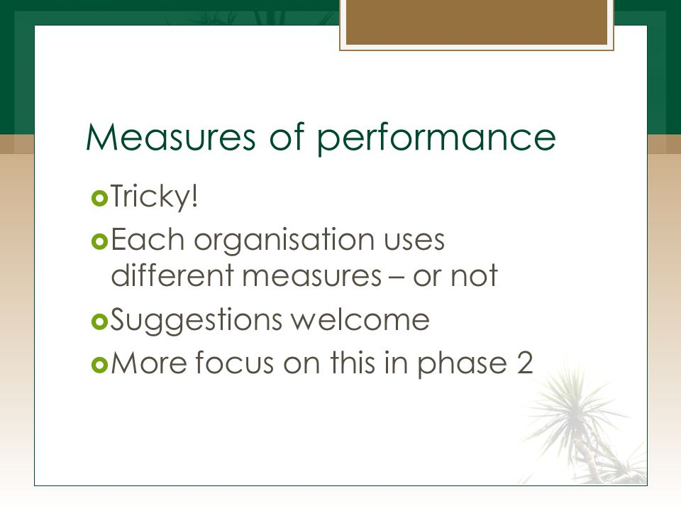 Measures of performance  Tricky.