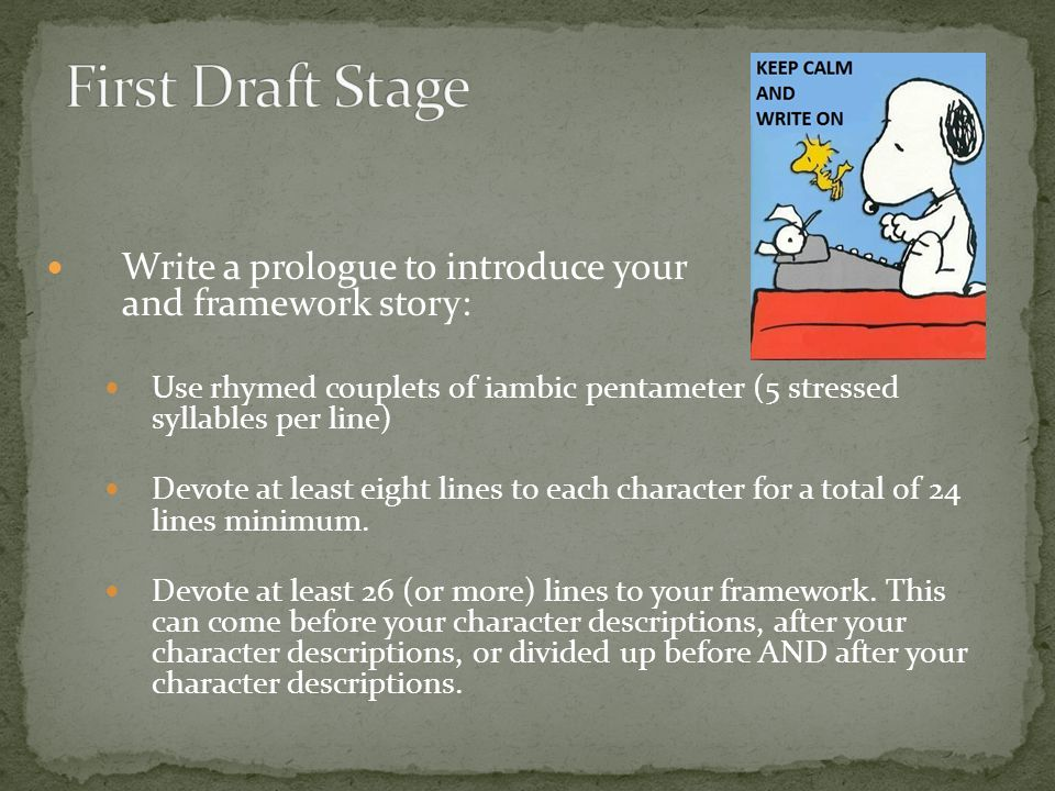 Write a prologue to introduce your pilgrims and framework story: Use rhymed couplets of iambic pentameter (5 stressed syllables per line) Devote at least eight lines to each character for a total of 24 lines minimum.