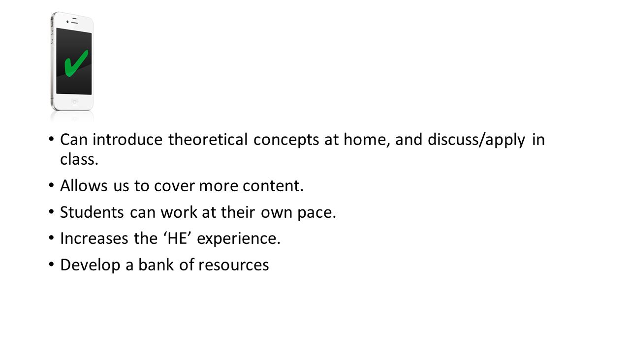 Can introduce theoretical concepts at home, and discuss/apply in class.
