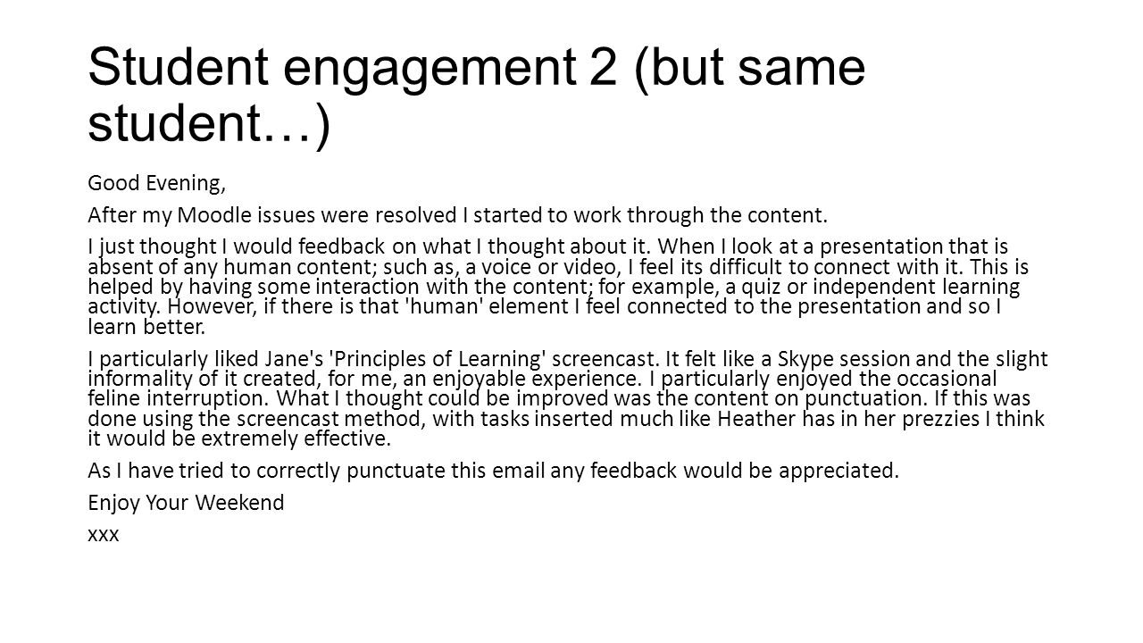Student engagement 2 (but same student…) Good Evening, After my Moodle issues were resolved I started to work through the content.
