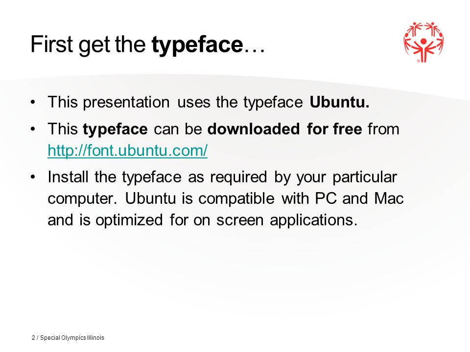 First get the typeface… This presentation uses the typeface Ubuntu.