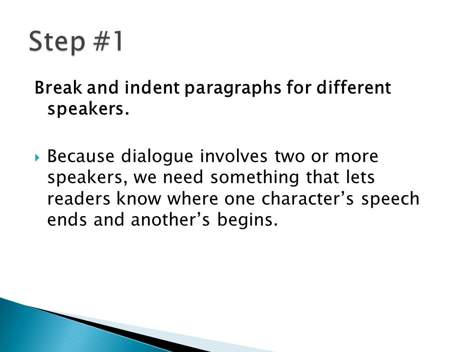 Break and indent paragraphs for different speakers.