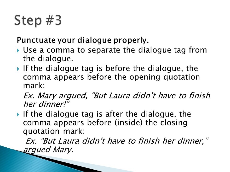 Punctuate your dialogue properly.  Use a comma to separate the dialogue tag from the dialogue.